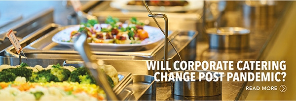 Will Corporate Catering Change Post-Pandemic?